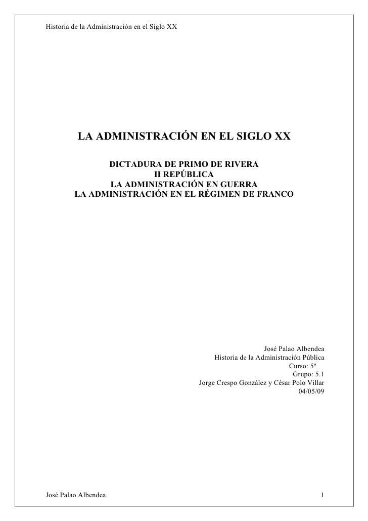 Historia de la Administración en el Siglo XX               LA ADMINISTRACIÓN EN EL SIGLO XX                 DICTADURA DE P...