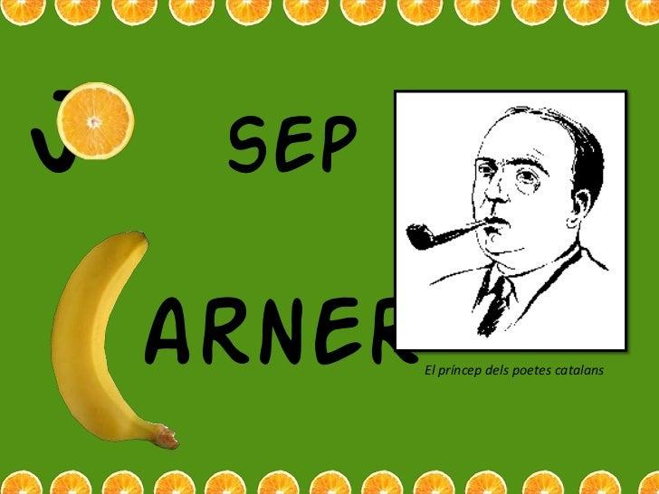 J    sep    arner   El príncep dels poetes catalans