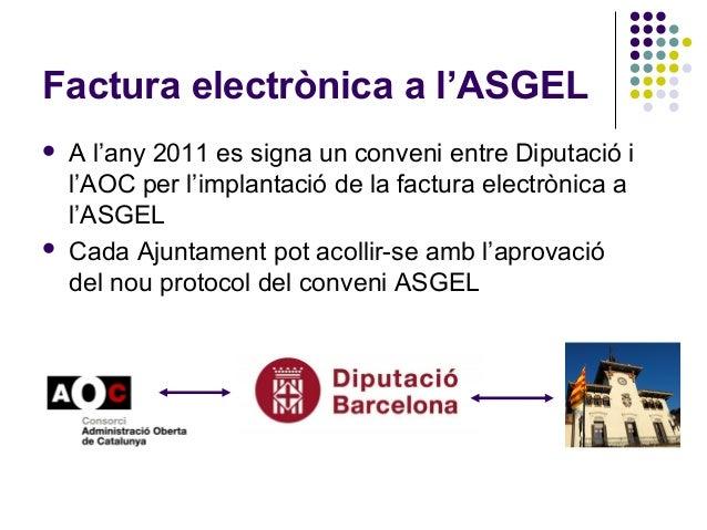 La factura electrònica A la xarxa ASGEL- Intervenció General Diputació de Barcelona - Josep Casas - 5/05/2015 Slide 2