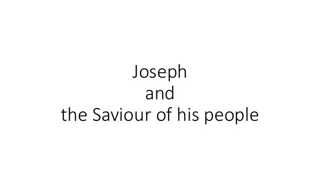 Joseph and the Saviour of his people