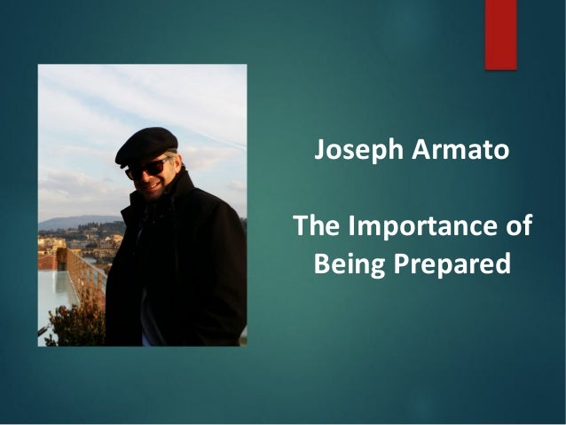 Joseph Armato The Importance of Being Prepared