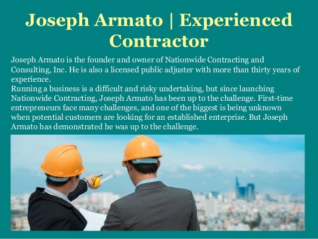 Joseph Armato | Experienced Contractor Joseph Armato is the founder and owner of Nationwide Contracting and Consulting, In...