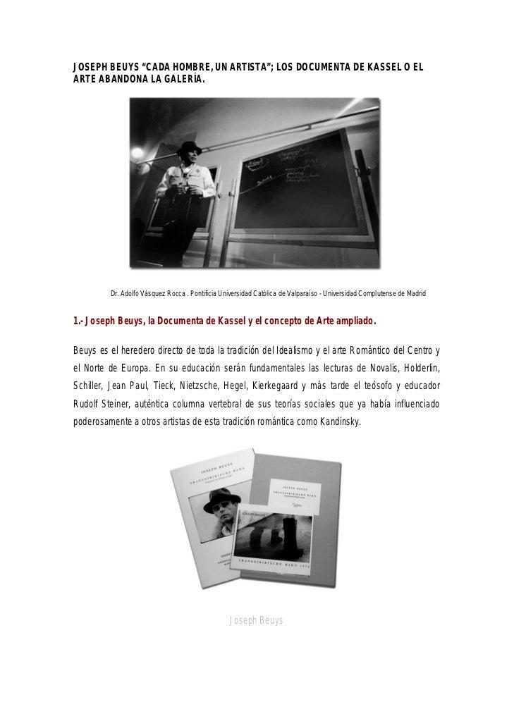 """JOSEPH BEUYS """"CADA HOMBRE, UN ARTISTA""""; LOS DOCUMENTA DE KASSEL O ELARTE ABANDONA LA GALERÍA.         Dr. Adolfo Vásquez R..."""