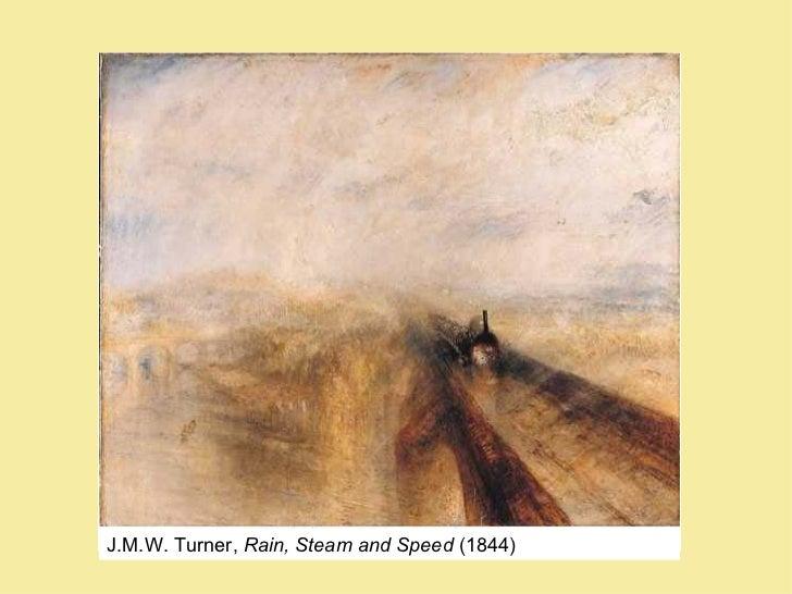 J.M.W. Turner,  Rain, Steam and Speed  (1844)