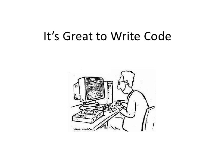 It's Great to Write Code<br />