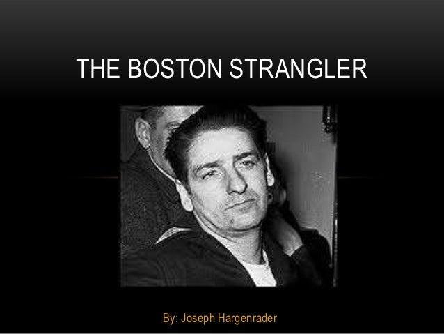 THE BOSTON STRANGLER     By: Joseph Hargenrader