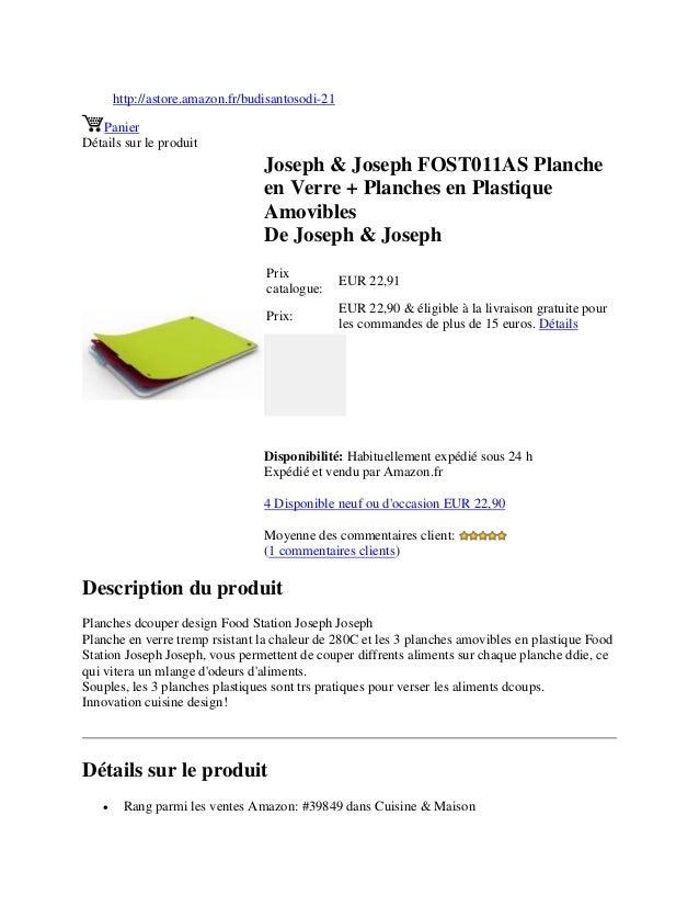 http://astore.amazon.fr/budisantosodi-21PanierDétails sur le produitJoseph & Joseph FOST011AS Plancheen Verre + Planches e...