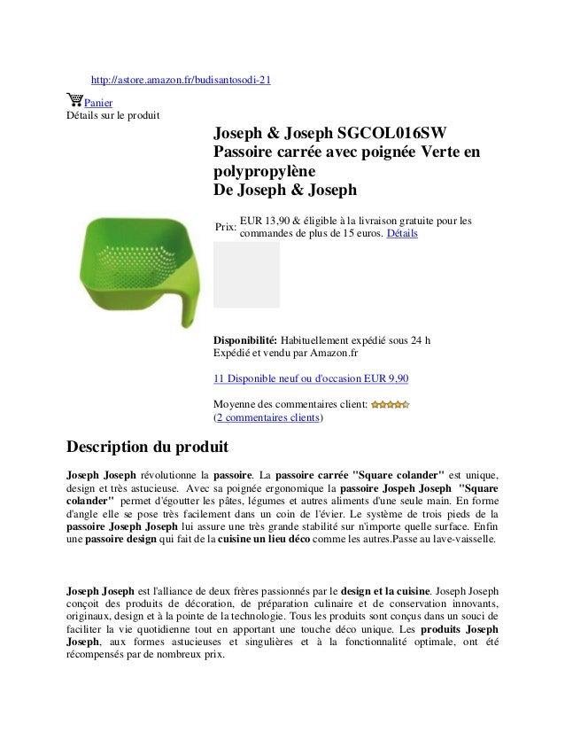 http://astore.amazon.fr/budisantosodi-21PanierDétails sur le produitJoseph & Joseph SGCOL016SWPassoire carrée avec poignée...