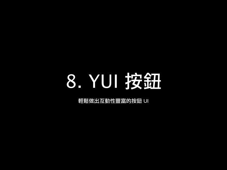 YUI Container                        YAHOO.widget.Dialog  YAHOO.widget.Panel     YAHOO.widget.Panel                       ...