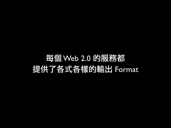 Web 2.0           Format