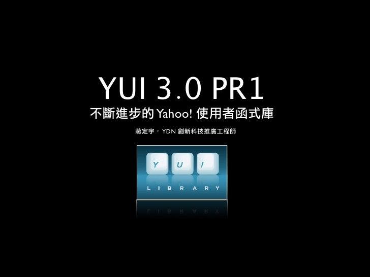 YUI 3.0 PR1    Yahoo!     YDN