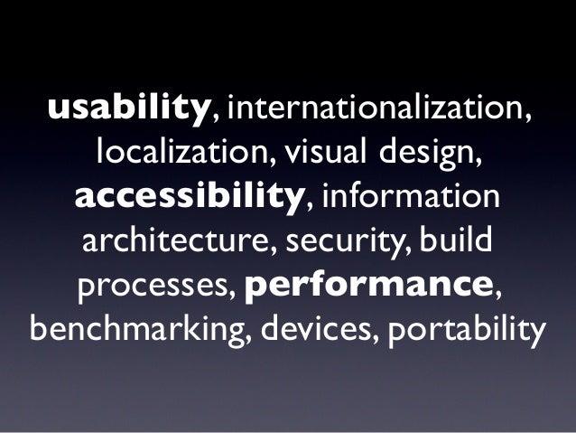 usability, internationalization, localization, visual design, accessibility, information architecture, security, build pro...