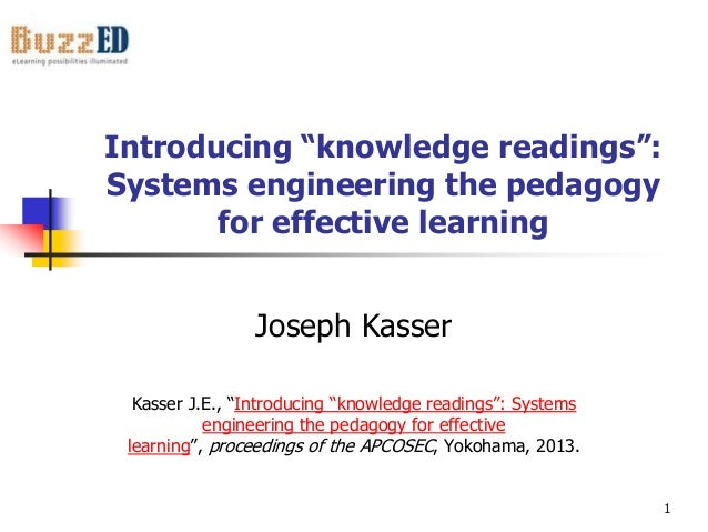 """Introducing """"knowledge readings"""": Systems engineering the pedagogy for effective learning Joseph Kasser Kasser J.E., """"Intr..."""