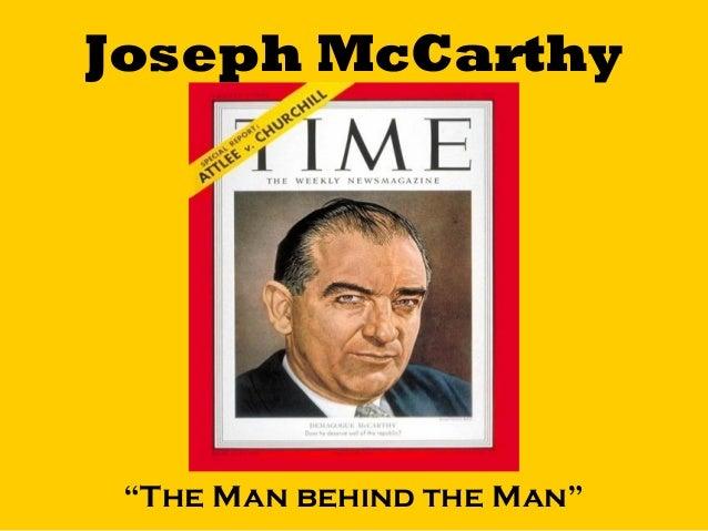 "Joseph McCarthy  ""The Man behind the Man"""
