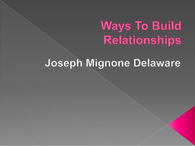 As a former real estate salesperson and appraiser, Joseph Mignone Delaware knows the important role that building relation...