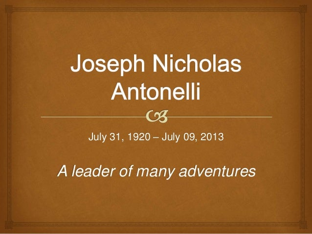 July 31, 1920 – July 09, 2013  A leader of many adventures