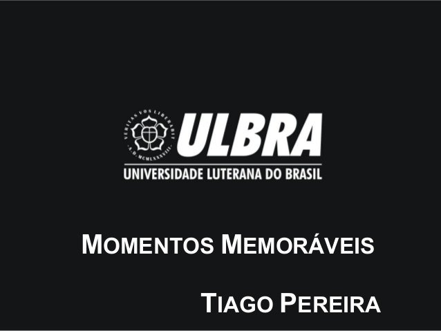 MOMENTOS MEMORÁVEIS TIAGO PEREIRA