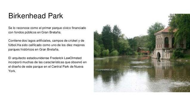 Birkenhead Park Se lo reconoce como el primer parque cívico financiado con fondos públicos en Gran Bretaña. Contiene dos l...