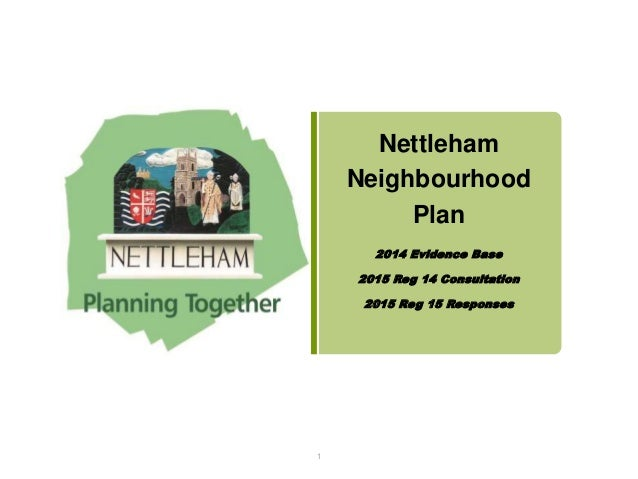 Nettleham Neighbourhood Plan 2014 Evidence Base 2015 Reg 14 Consultation 2015 Reg 15 Responses 1