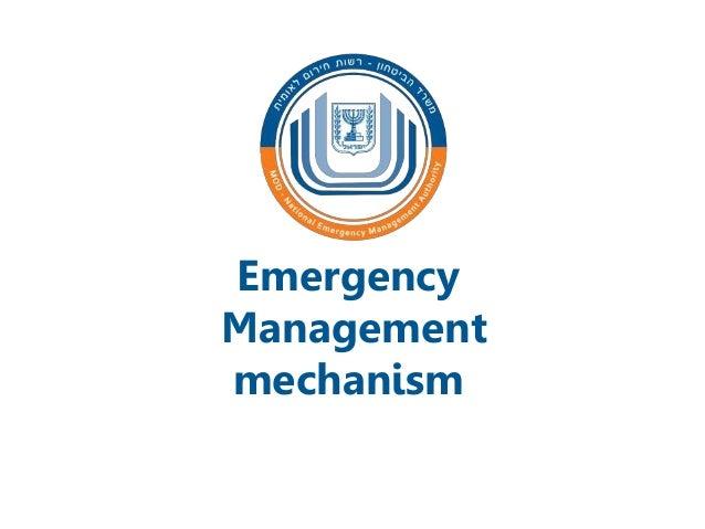Emergency Management mechanism