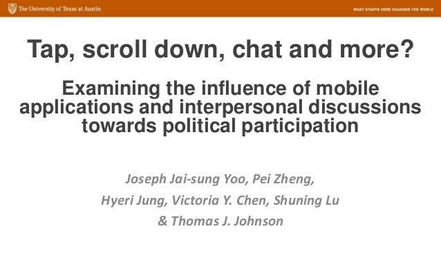 Tap, scroll down, chat and more? Examining the influence of mobile applications and interpersonal discussions towards poli...