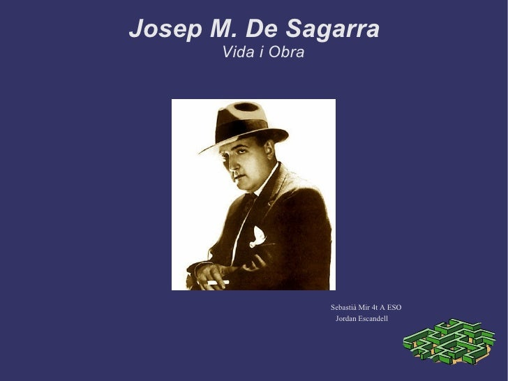 Josep M. De Sagarra Vida i Obra Sebastià Mir 4t A ESO  Jordan Escandell