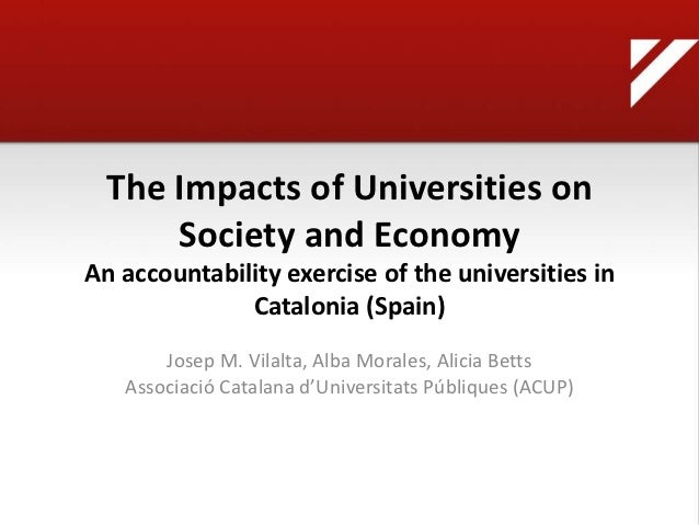 The Impacts of Universities on      Society and EconomyAn accountability exercise of the universities in              Cata...