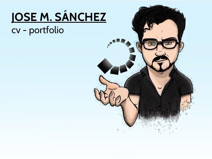 JOSE M. SÁNCHEZcv - portfolio                      jose@kineticpixel.fi                  Tel. +358 451 259 390            ...