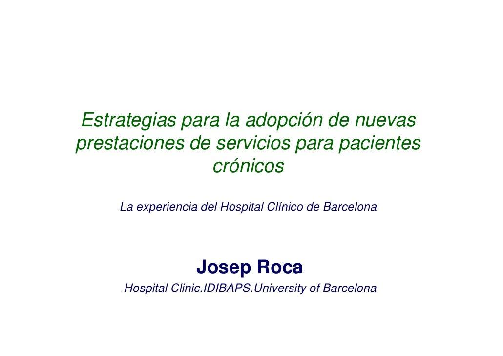 Estrategias para la adopción de nuevasprestaciones de servicios para pacientes               crónicos     La experiencia d...