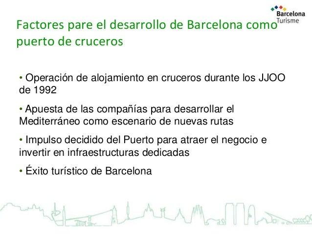 Factores pare el desarrollo de Barcelona como puerto de cruceros • Operación de alojamiento en cruceros durante los JJOO d...