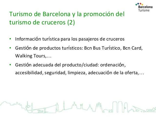 Turismo de Barcelona y la promoción del turismo de cruceros (2) • Información turística para los pasajeros de cruceros • G...