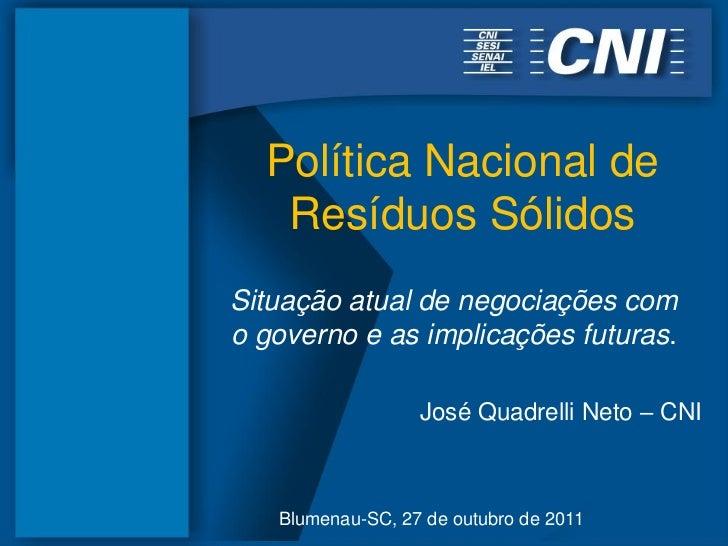 Política Nacional de   Resíduos SólidosSituação atual de negociações como governo e as implicações futuras.               ...