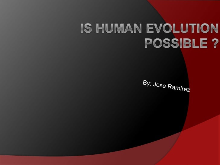 I'm doing my project on human evolution I chose to see if human evolution isreal people say we evolved from ape and monkey...