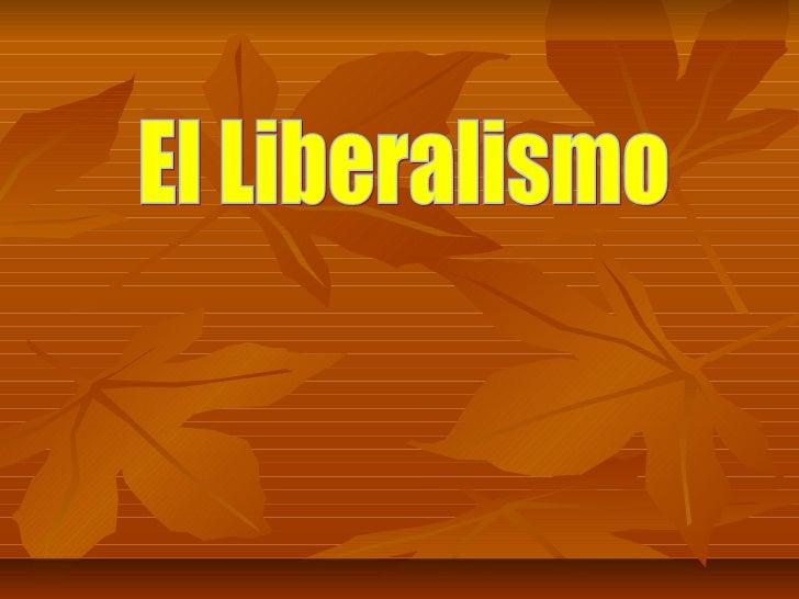 <ul>El Liberalismo </ul>