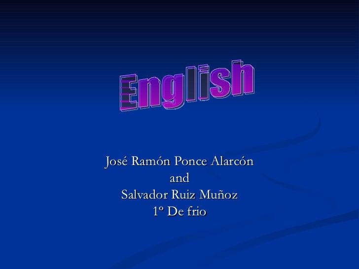 José Ramón Ponce Alarcón and Salvador Ruiz Muñoz 1º De frio English