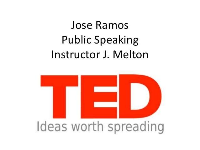 Jose Ramos  Public SpeakingInstructor J. Melton