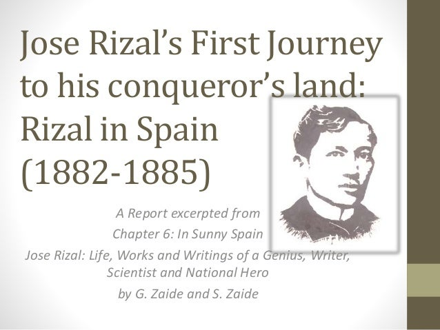 Jose Rizal's First Journey to his conqueror's land: Rizal in Spain (1882-1885) A Report excerpted from Chapter 6: In Sunny...