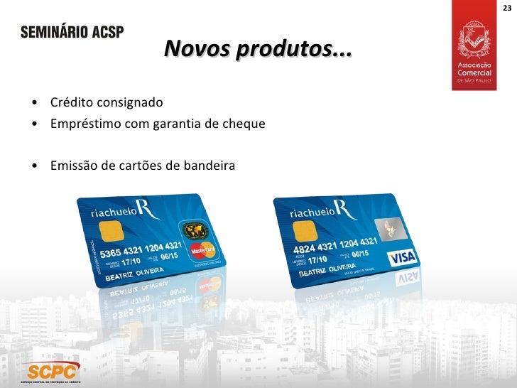 Novos produtos... <ul><li>Crédito consignado </li></ul><ul><li>Empréstimo com garantia de cheque </li></ul><ul><li>Emissão...