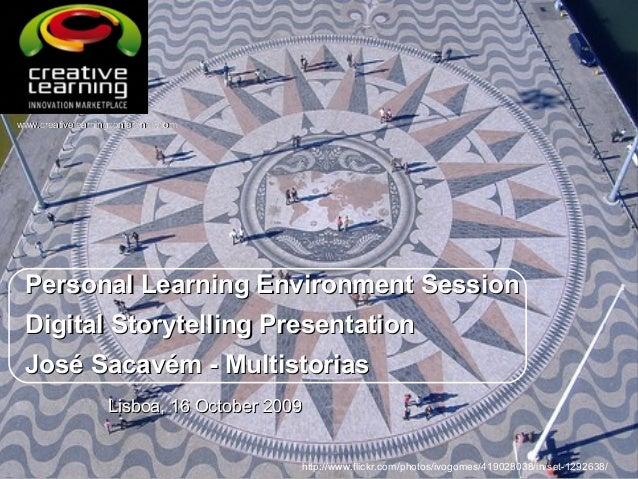 Personal Learning Environment SessionPersonal Learning Environment Session Digital Storytelling PresentationDigital Storyt...