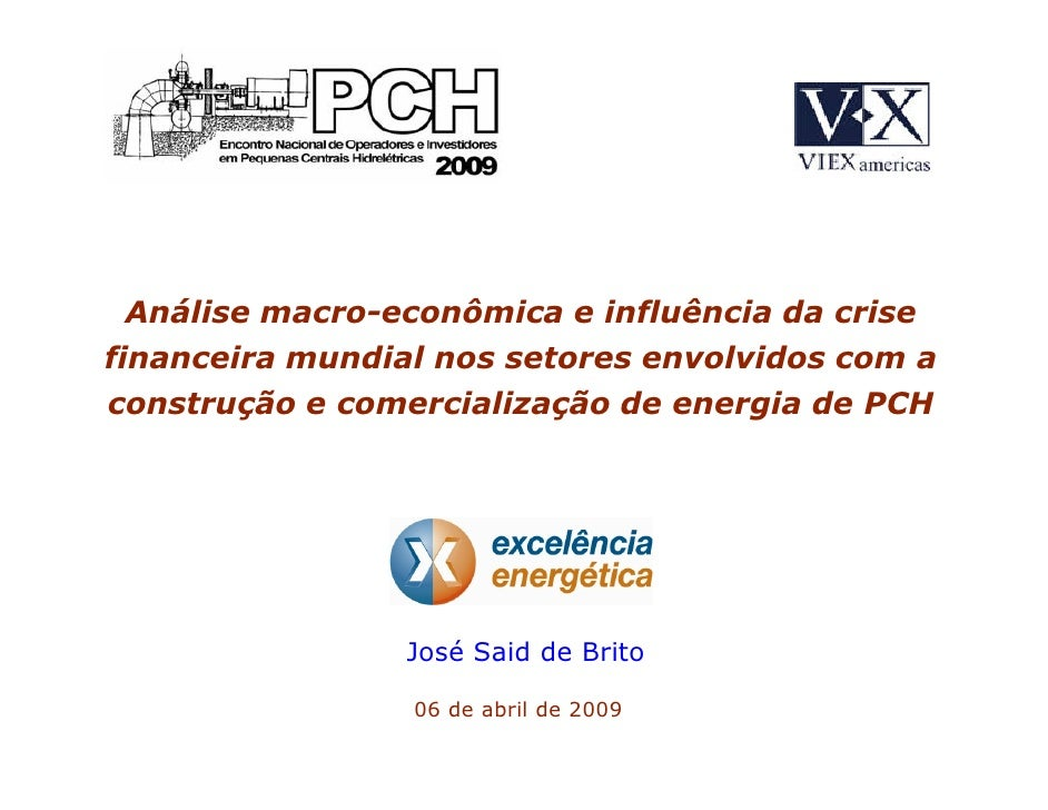 Análise macro-econômica e influência da crise financeira mundial nos setores envolvidos com a construção e comercialização...