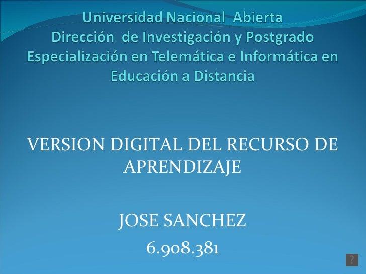 VERSION DIGITAL DEL RECURSO DE APRENDIZAJE JOSE SANCHEZ 6.908.381