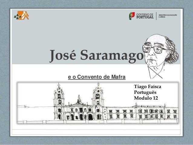 José Saramago  e o Convento de Mafra  Tiago Faísca  Português  Modulo 12