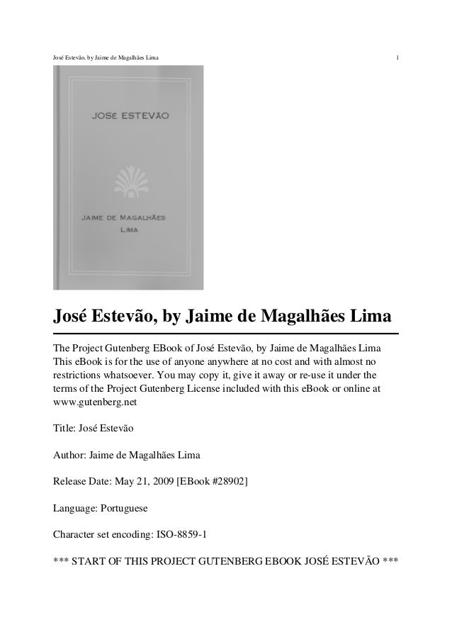 José Estevão, by Jaime de Magalhães Lima The Project Gutenberg EBook of José Estevão, by Jaime de Magalhães Lima This eBoo...