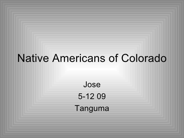 Native Americans of Colorado Jose 5-12 09 Tanguma