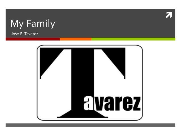  My Family Jose E. Tavarez
