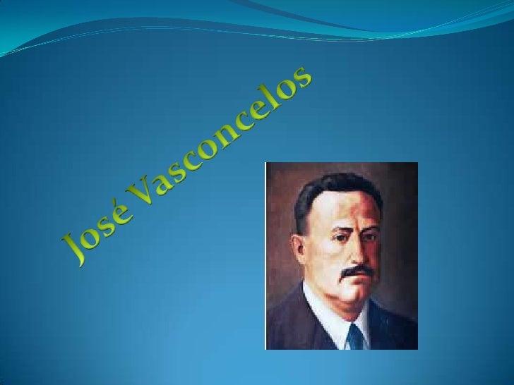 Biografía José María Albino Vasconcelos Calderón (Oaxaca, 27 de  febrero de 1882 - ciudad de México, 30 de junio de 1959)...