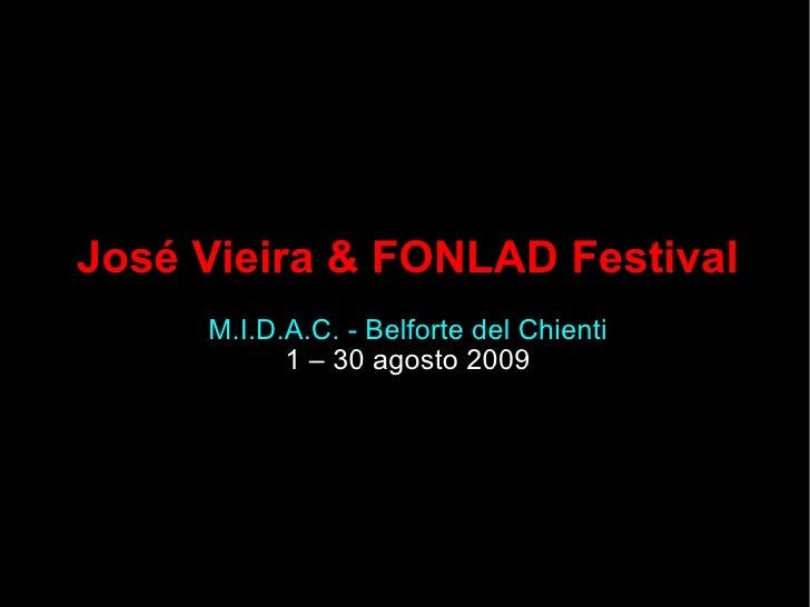 José Vieira & FONLAD Festival M.I.D.A.C. - Belforte del Chienti 1 – 30 agosto 2009