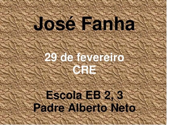 José Fanha 29 de fevereiro      CRE  Escola EB 2, 3Padre Alberto Neto
