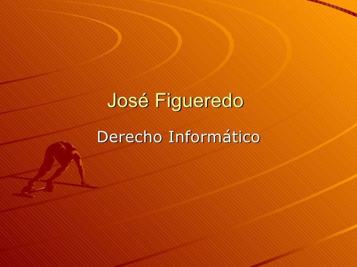 José Figueredo   Derecho Informático