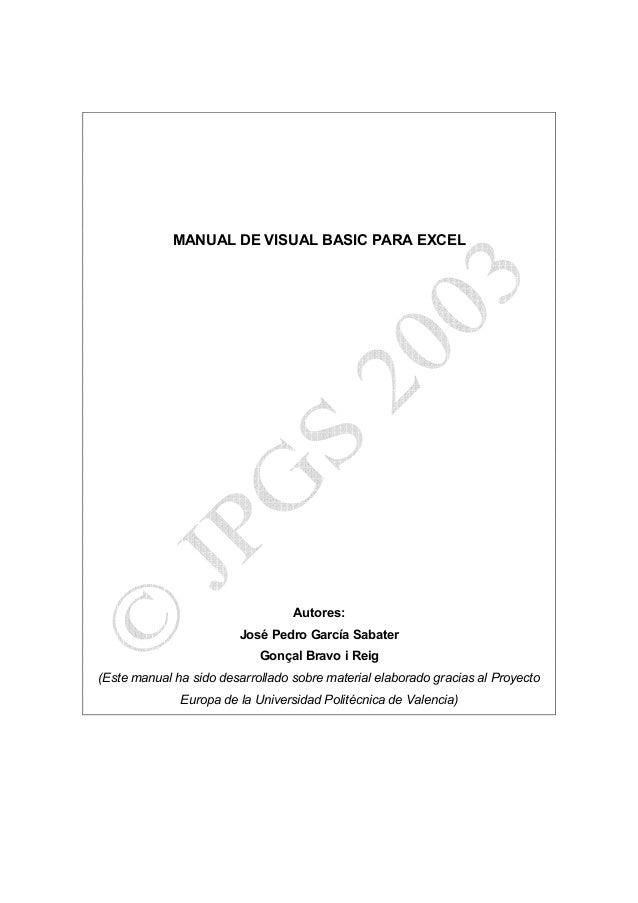 MANUAL DE VISUAL BASIC PARA EXCEL                                  Autores:                        José Pedro García Sabat...